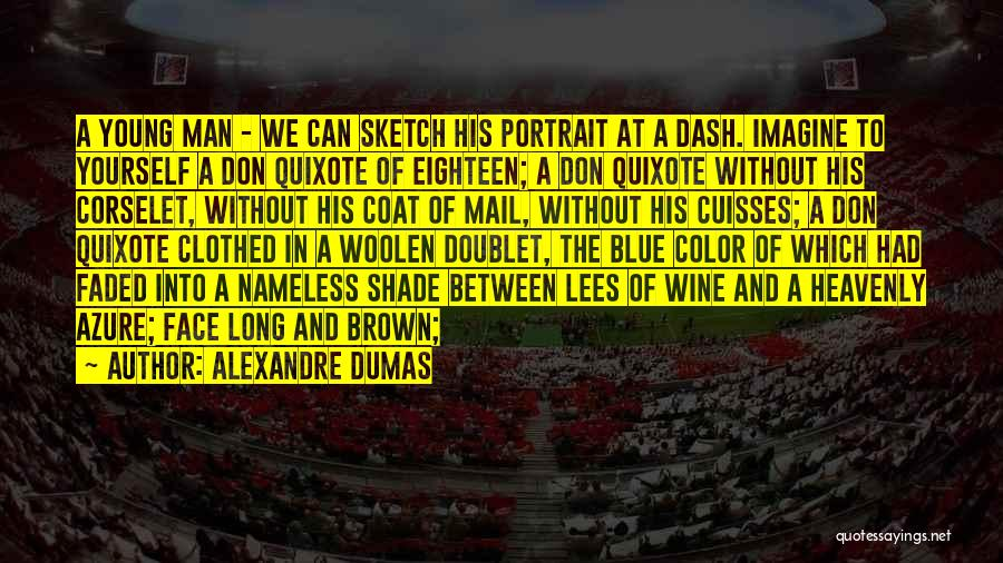 Sketch Yourself Quotes By Alexandre Dumas
