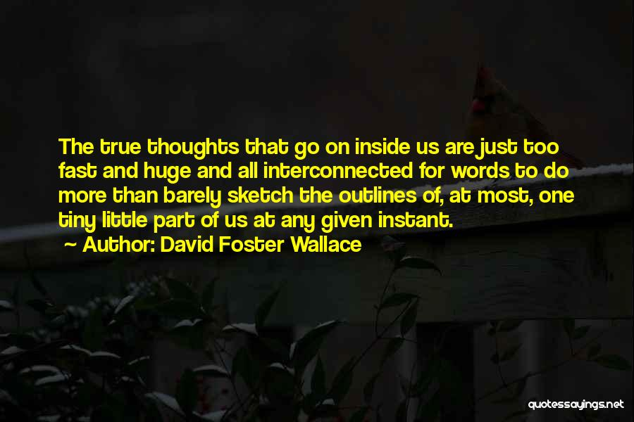 Sketch Yourself Quotes By David Foster Wallace