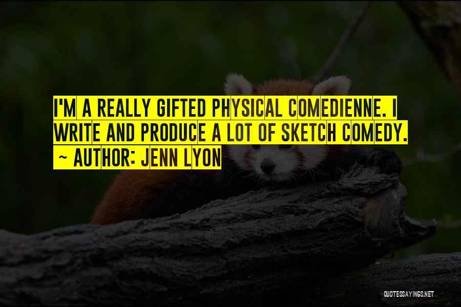 Sketch Yourself Quotes By Jenn Lyon