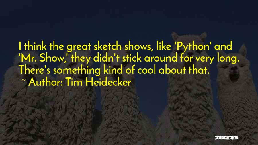 Sketch Yourself Quotes By Tim Heidecker