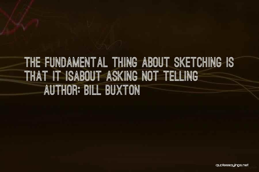 Sketching Quotes By Bill Buxton