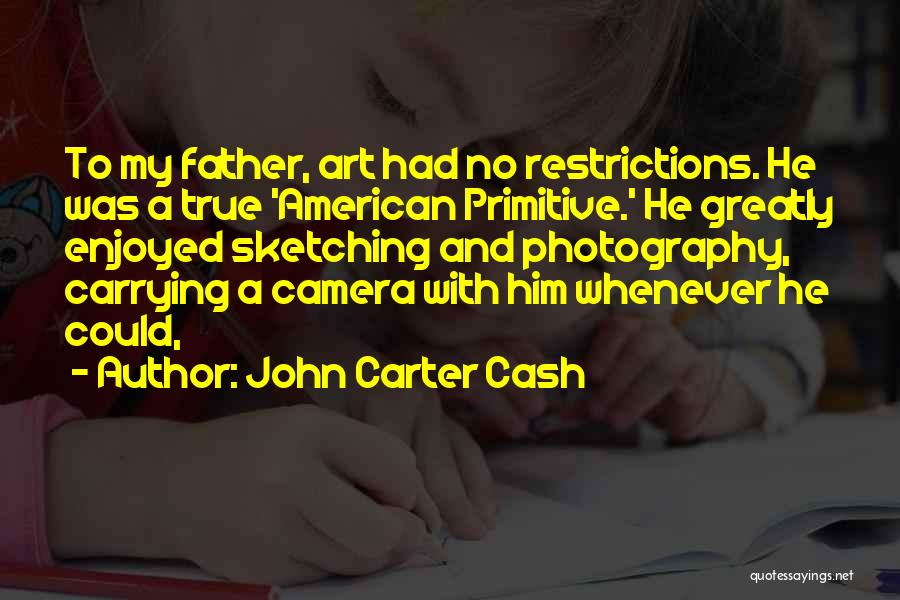 Sketching Quotes By John Carter Cash