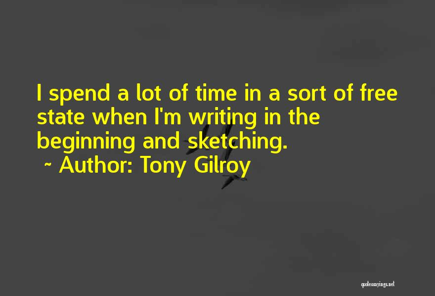 Sketching Quotes By Tony Gilroy