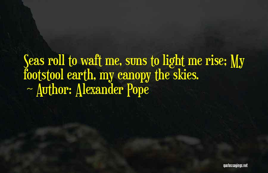 Skies Quotes By Alexander Pope