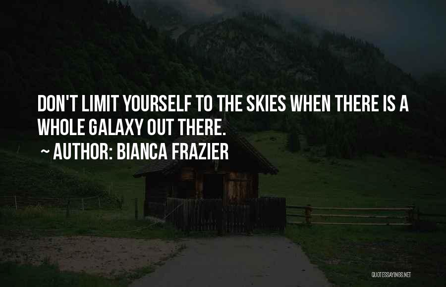 Skies Quotes By Bianca Frazier