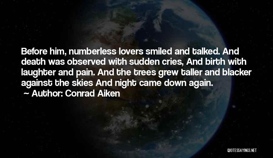Skies Quotes By Conrad Aiken