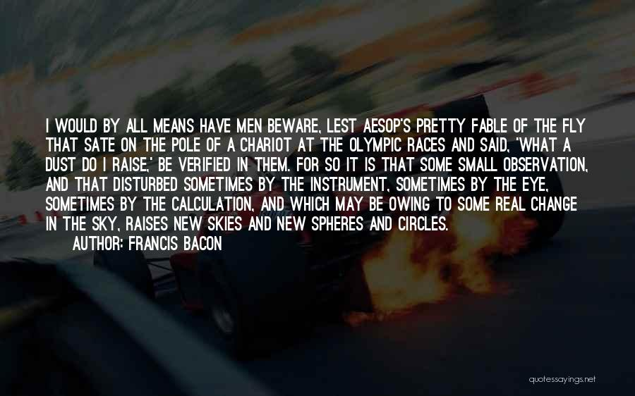 Skies Quotes By Francis Bacon