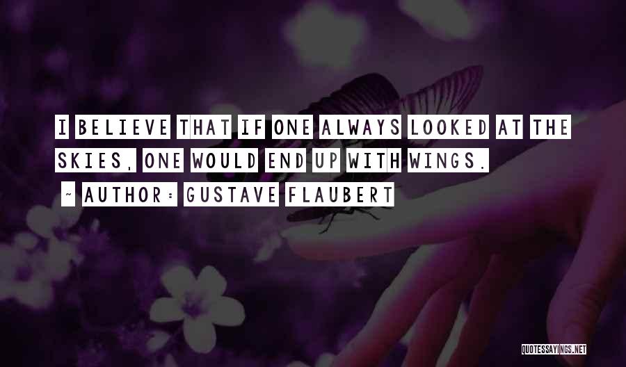 Skies Quotes By Gustave Flaubert