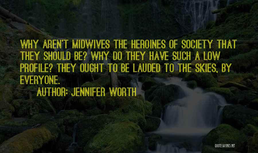 Skies Quotes By Jennifer Worth