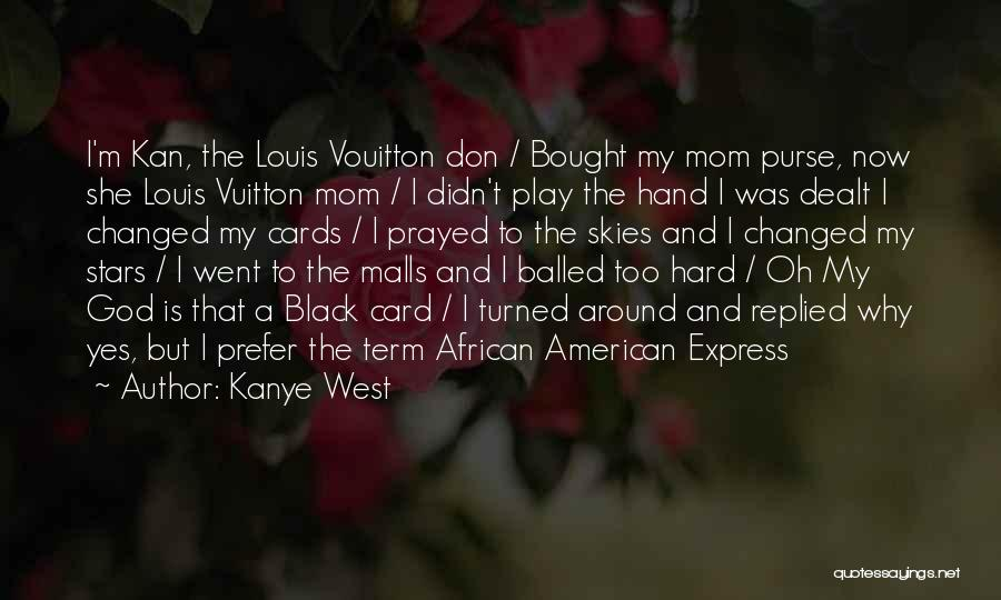 Skies Quotes By Kanye West