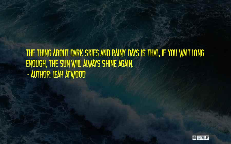 Skies Quotes By Leah Atwood