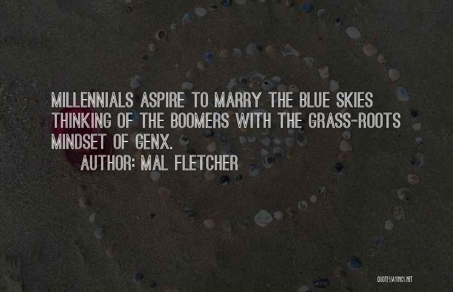 Skies Quotes By Mal Fletcher