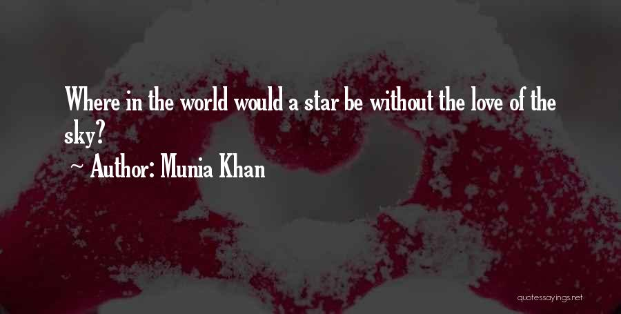 Skies Quotes By Munia Khan