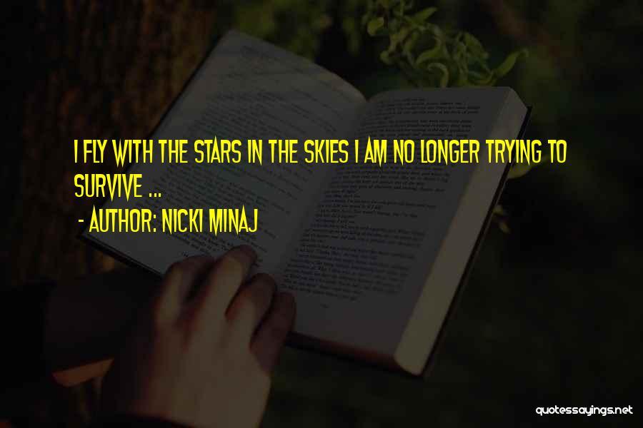 Skies Quotes By Nicki Minaj