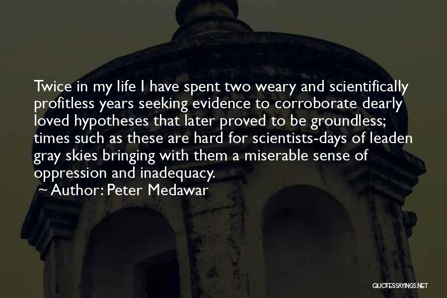 Skies Quotes By Peter Medawar