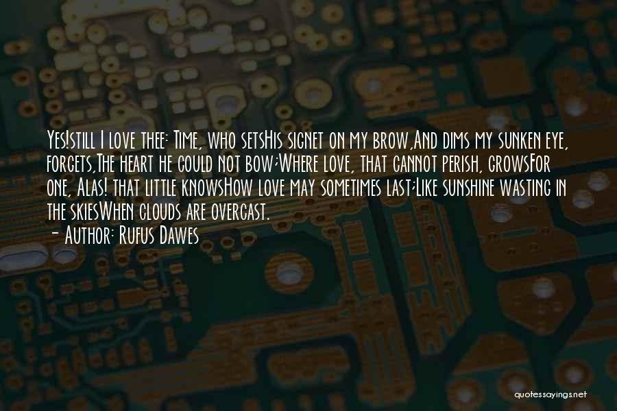 Skies Quotes By Rufus Dawes