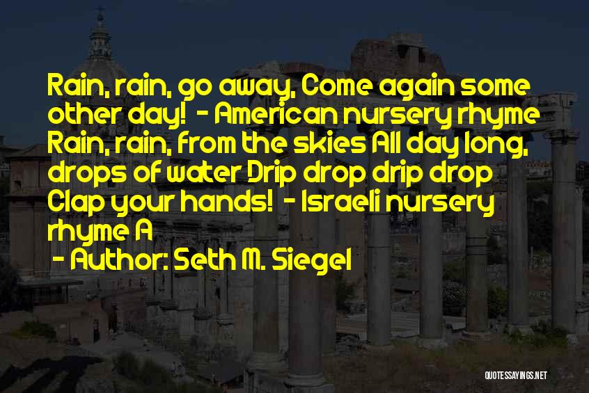 Skies Quotes By Seth M. Siegel