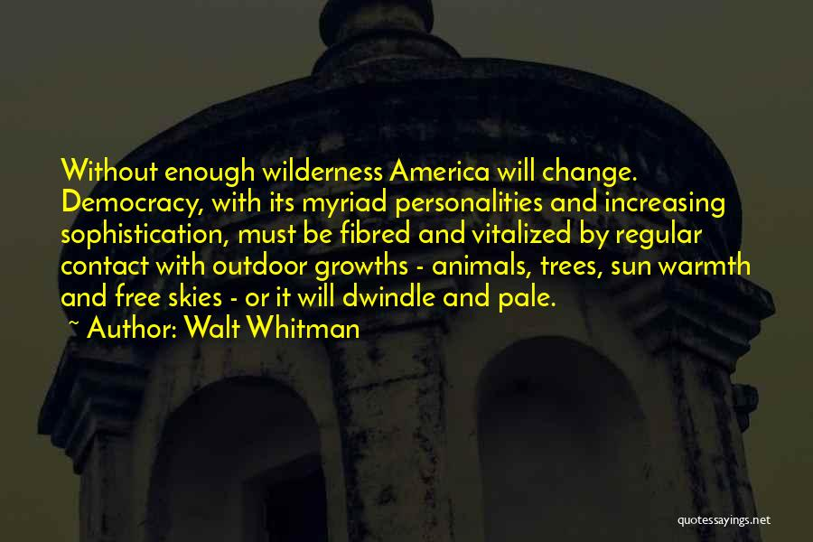 Skies Quotes By Walt Whitman