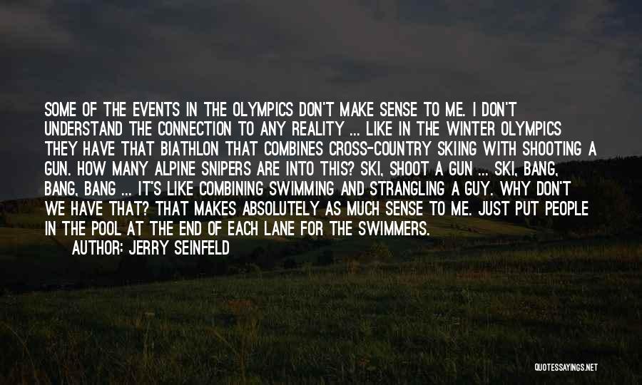 Skiing Funny Quotes By Jerry Seinfeld