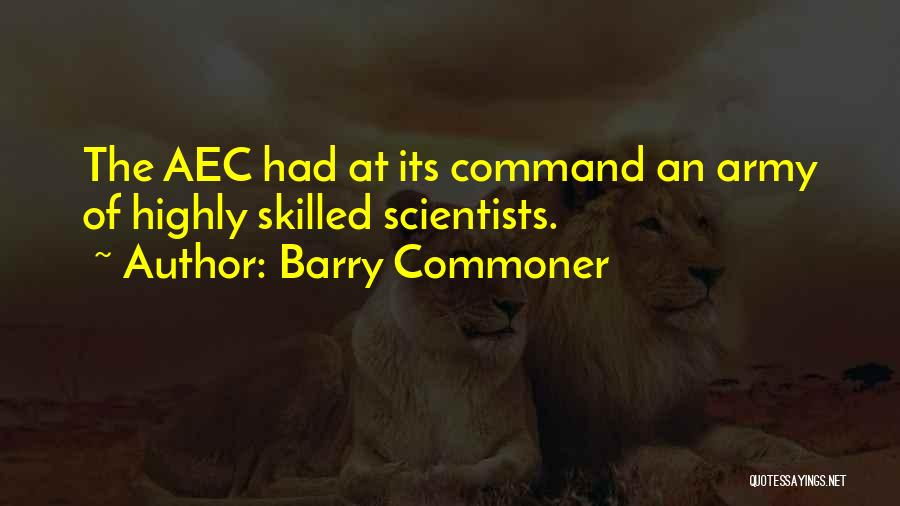 Skilled Quotes By Barry Commoner