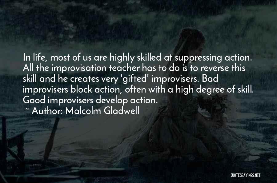 Skilled Quotes By Malcolm Gladwell