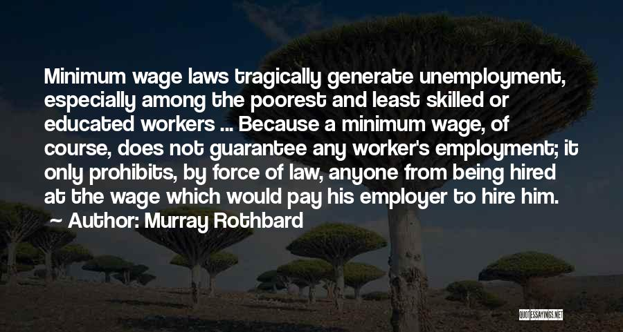 Skilled Quotes By Murray Rothbard