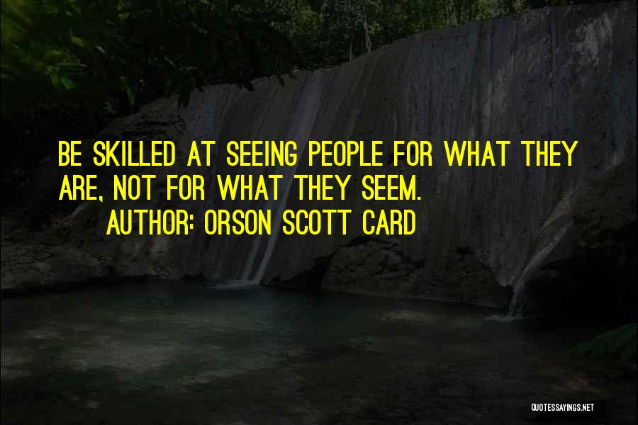 Skilled Quotes By Orson Scott Card