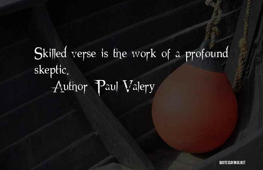 Skilled Quotes By Paul Valery