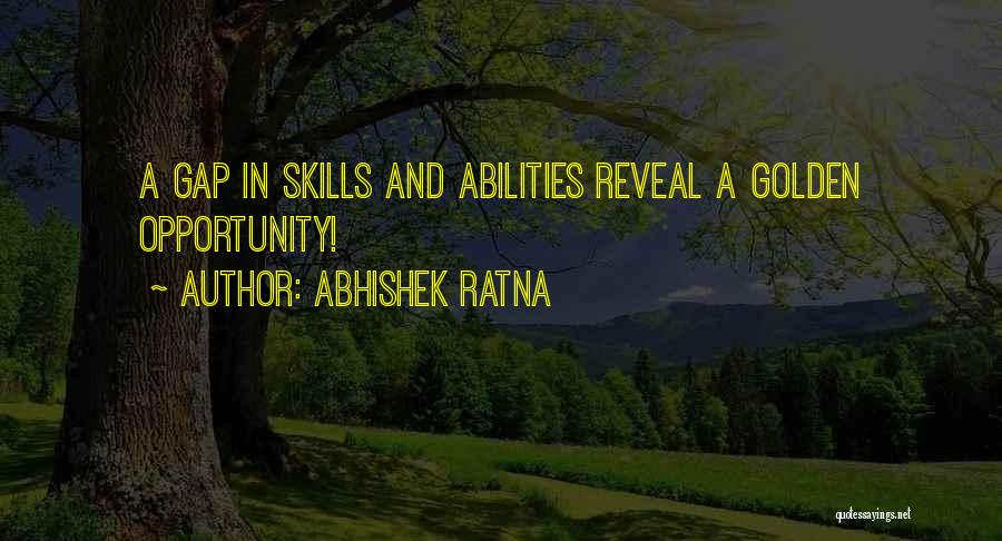 Skills And Abilities Quotes By Abhishek Ratna