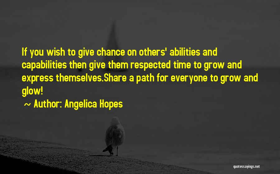 Skills And Abilities Quotes By Angelica Hopes