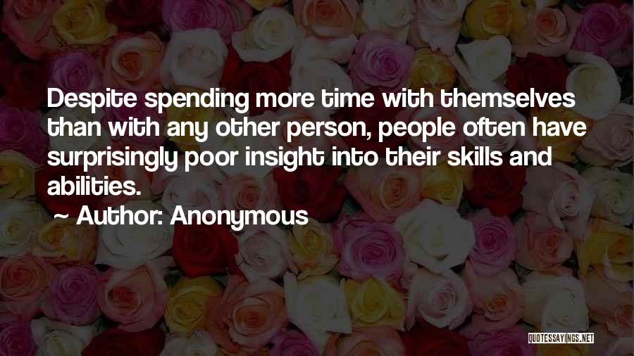 Skills And Abilities Quotes By Anonymous