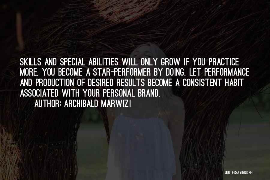 Skills And Abilities Quotes By Archibald Marwizi