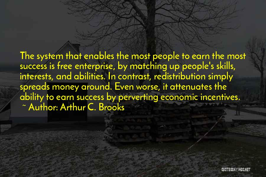 Skills And Abilities Quotes By Arthur C. Brooks
