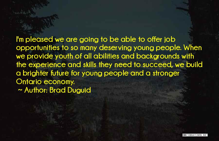 Skills And Abilities Quotes By Brad Duguid