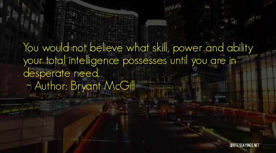 Skills And Abilities Quotes By Bryant McGill