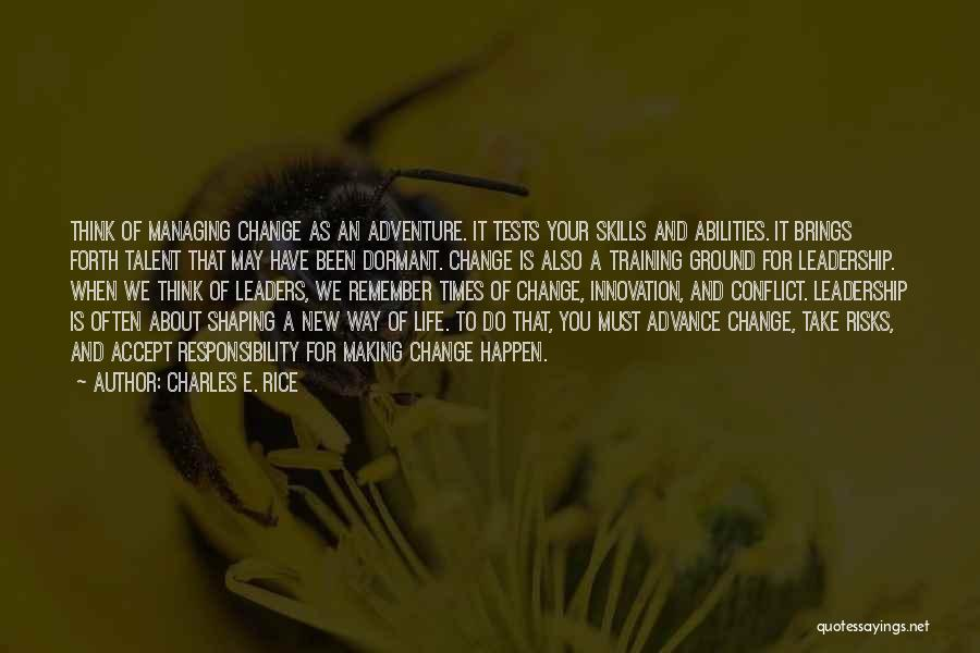 Skills And Abilities Quotes By Charles E. Rice