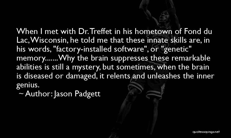 Skills And Abilities Quotes By Jason Padgett