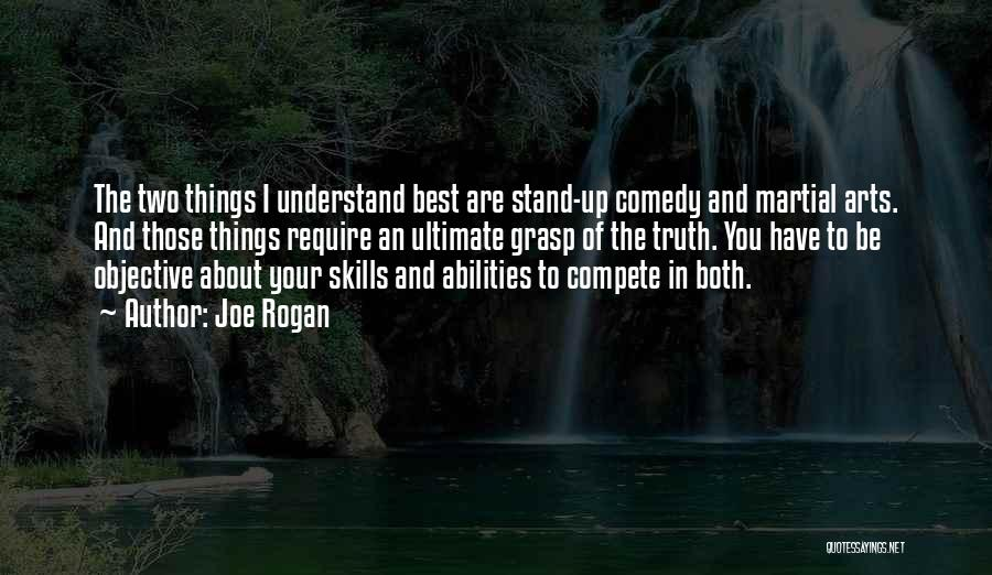 Skills And Abilities Quotes By Joe Rogan