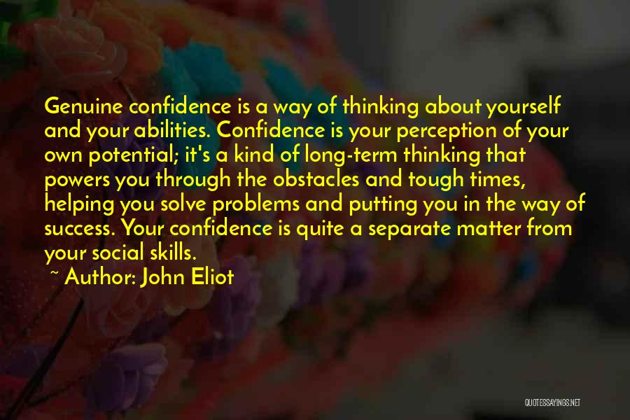 Skills And Abilities Quotes By John Eliot