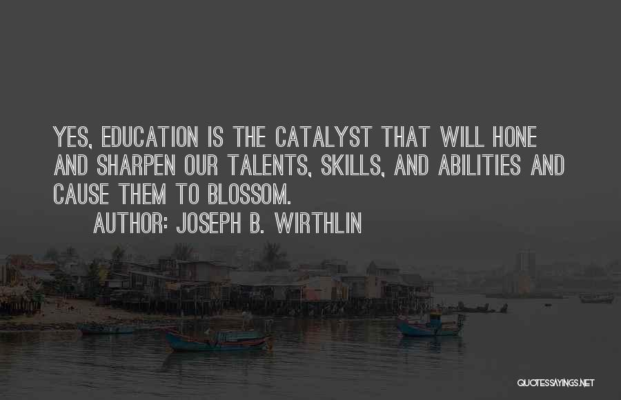 Skills And Abilities Quotes By Joseph B. Wirthlin