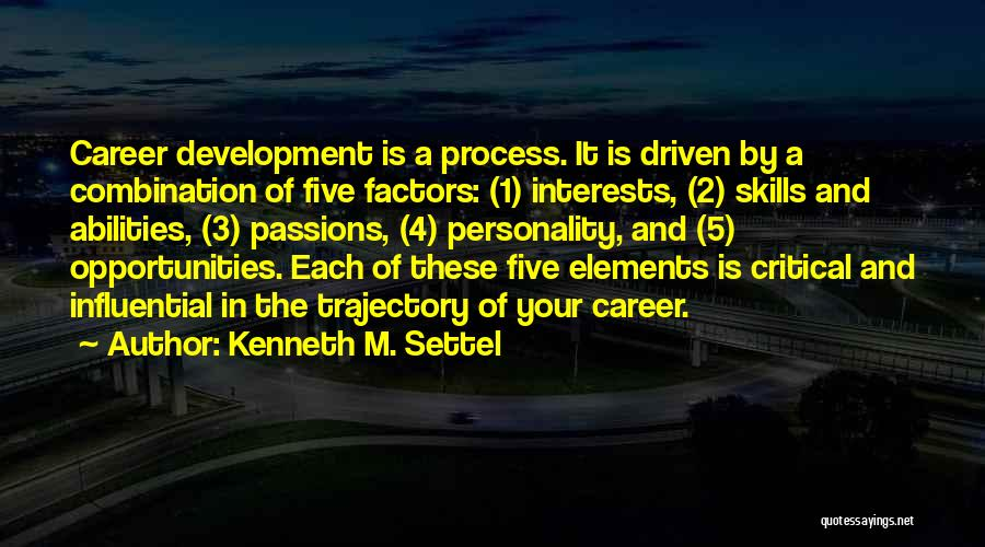Skills And Abilities Quotes By Kenneth M. Settel