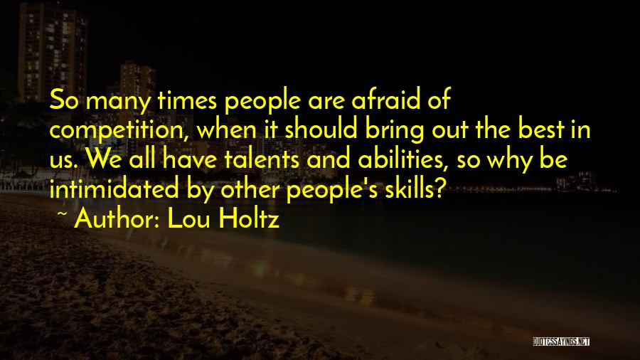 Skills And Abilities Quotes By Lou Holtz