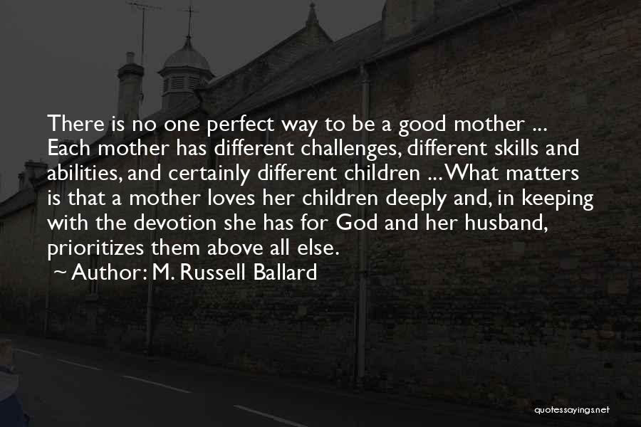 Skills And Abilities Quotes By M. Russell Ballard