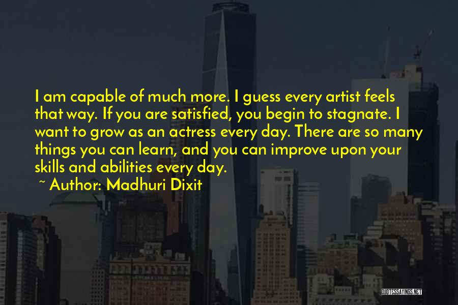 Skills And Abilities Quotes By Madhuri Dixit