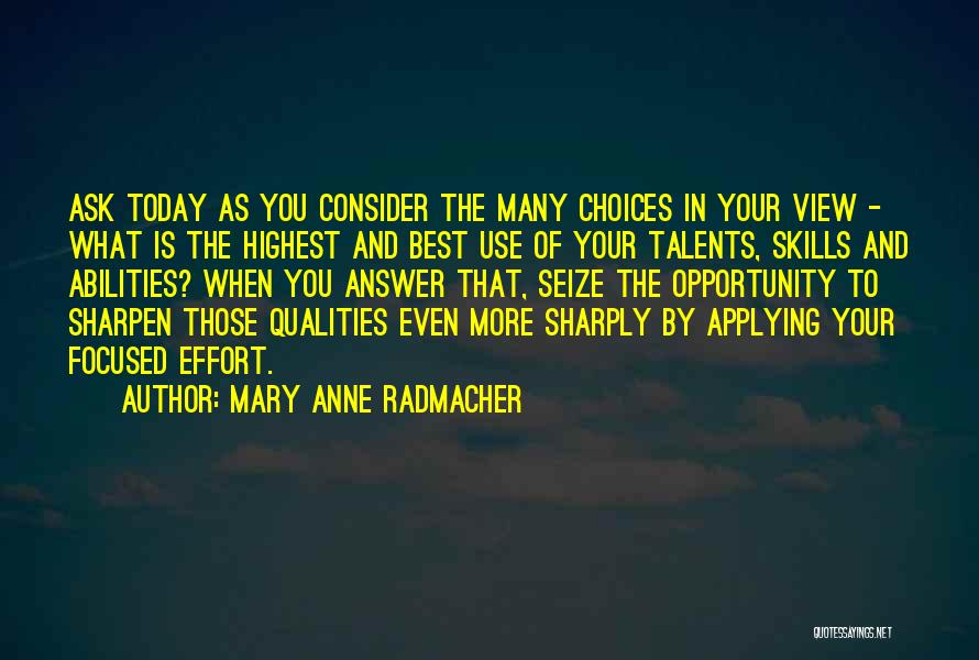 Skills And Abilities Quotes By Mary Anne Radmacher