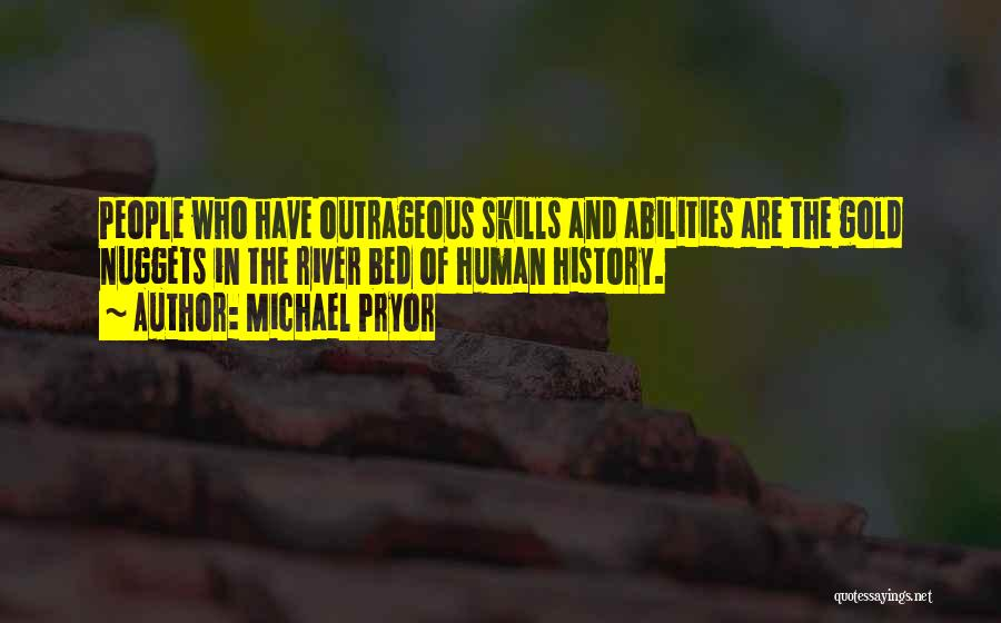 Skills And Abilities Quotes By Michael Pryor