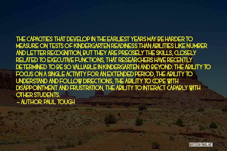 Skills And Abilities Quotes By Paul Tough