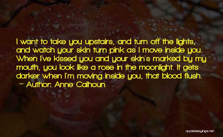Skin Get Darker Quotes By Anne Calhoun