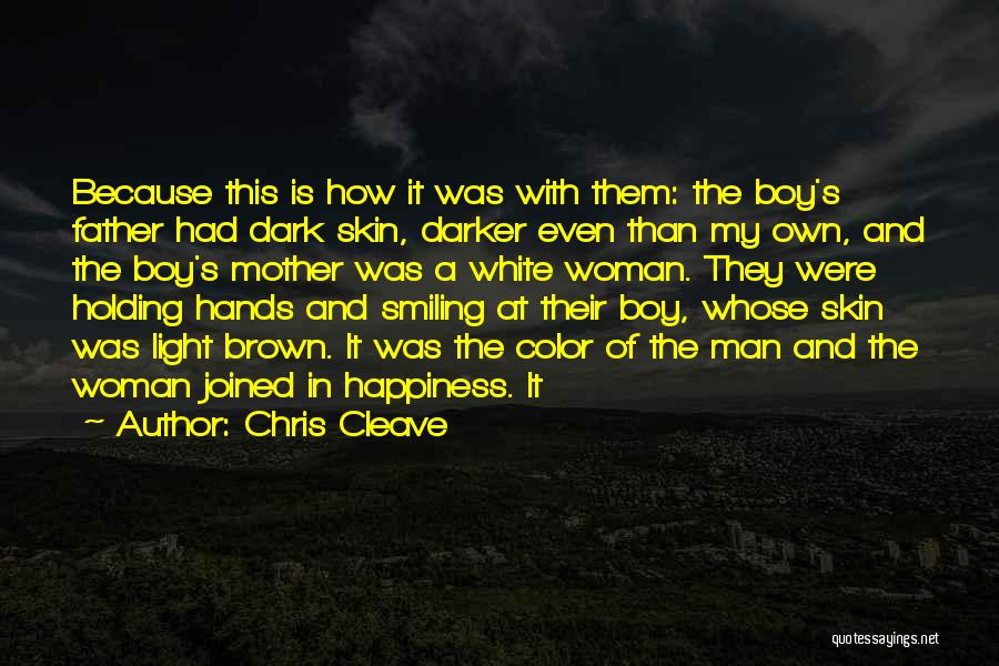 Skin Get Darker Quotes By Chris Cleave