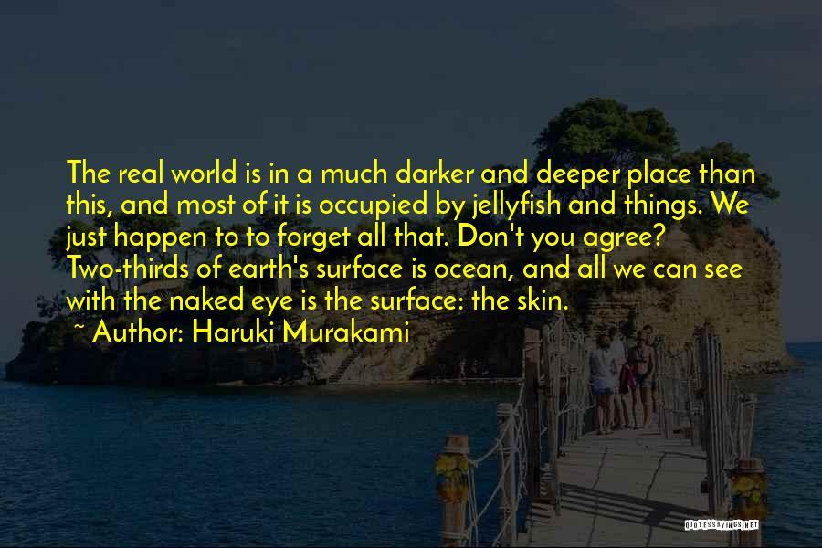 Skin Get Darker Quotes By Haruki Murakami